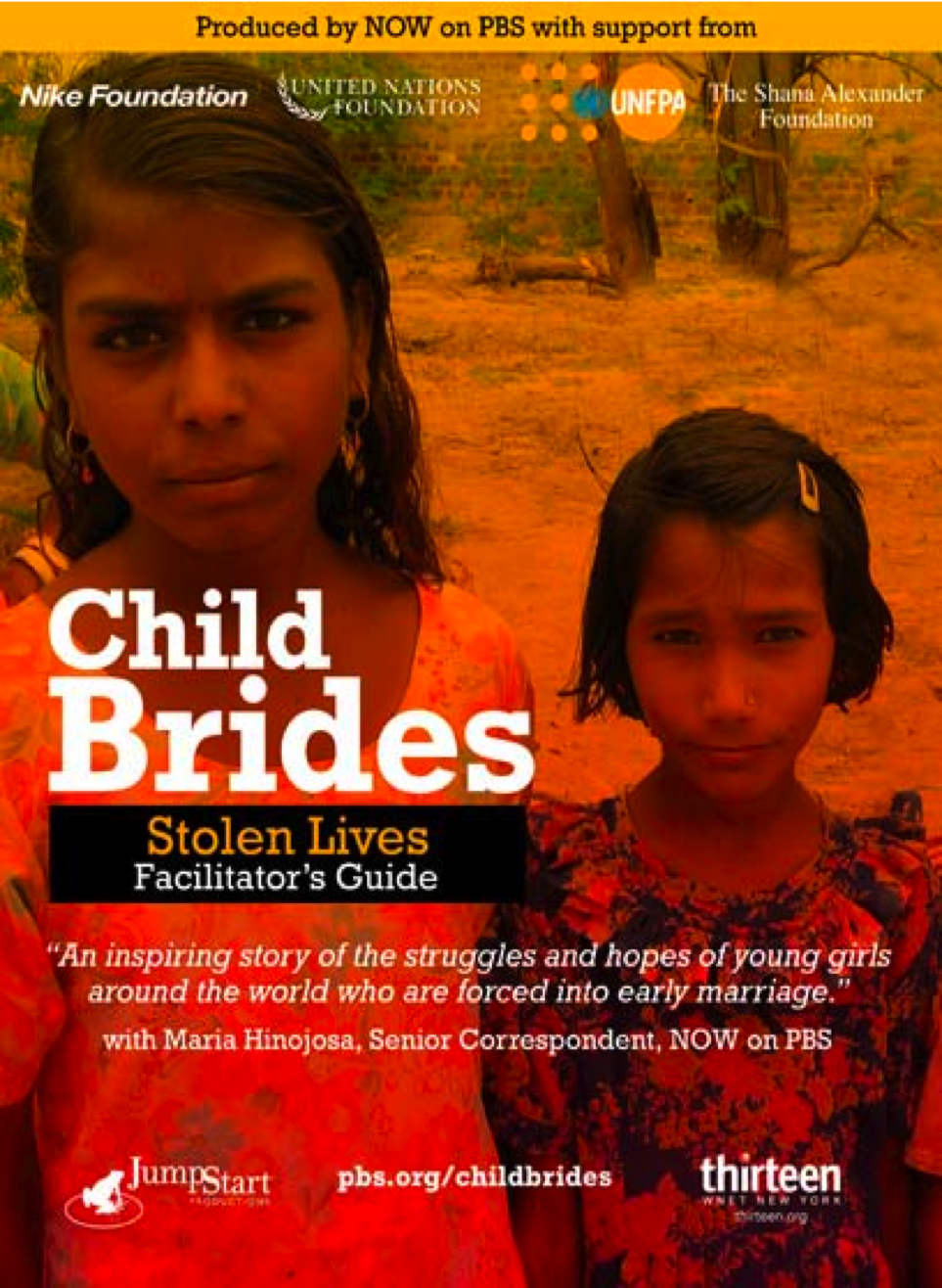 Field Producer & Cinematographer  - NOW on PBSOne-hour special on the devastating effects of early marriage on young girls' lives in India, Niger and Guatemala with host Maria Hinojosa. Nominated for an Emmy (aired Oct. 12, 2007).