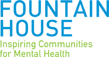 Fountain House - Fountain House is dedicated to the recovery of men and women with mental illness by providing opportunities for its members to live, work, and learn, while contributing their talents through a community of mutual support..