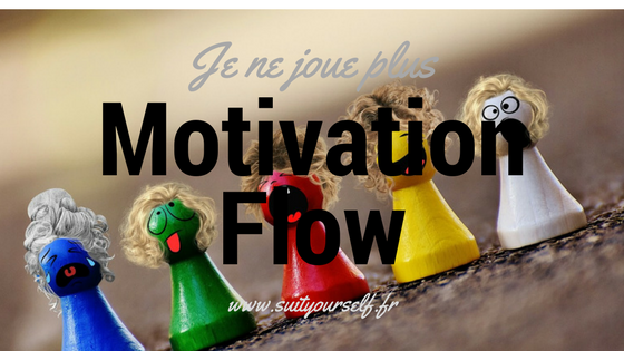 Je-ne-joue-plus-motivation-flow.png