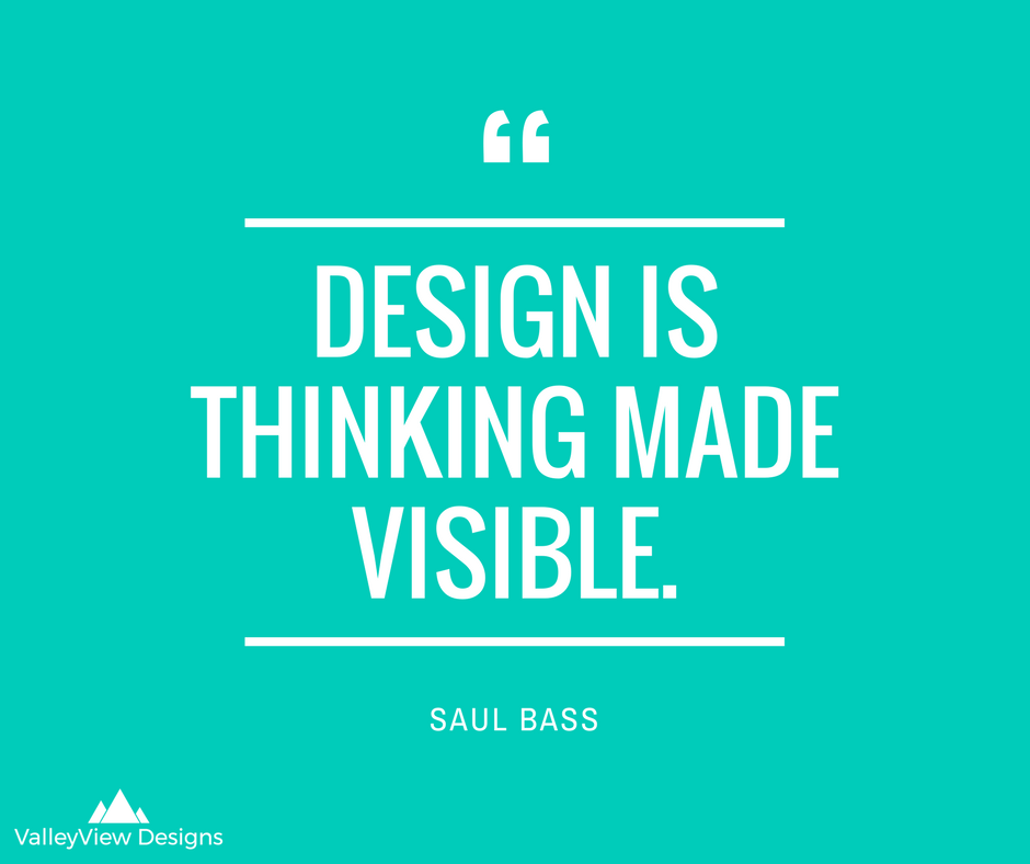 8 Inspirational Quotes About Design Creativity Valleyview Designs