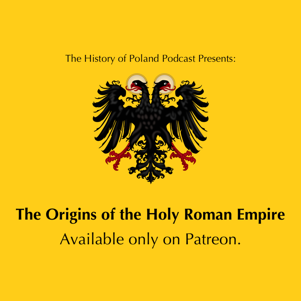 Available only on Patreon - Become a supporter of the show on Patreon and get exclusive access to the mini-series on the Origins of the Holy Roman Empire.Visit the page now.