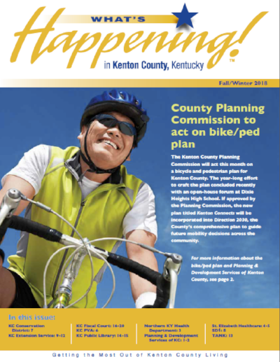 WHAT'S HAPPENING!™IN KENTON COUNTY - Click on a link to open or download your issue of What's Happening!™ in Kenton County.KENTON COUNTY NEWSLETTERS:> Fall/Winter 2018> Winter/Spring 2018> Fall/Winter 2017> Winter/Spring 2017> Fall/Winter 2016> Winter/Spring 2016> Fall/Winter 2015> Winter/Spring 2015