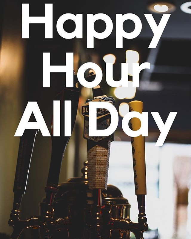 Swing by and enjoy Happy Hour all day until 6pm! We've got something on tap for everyone!