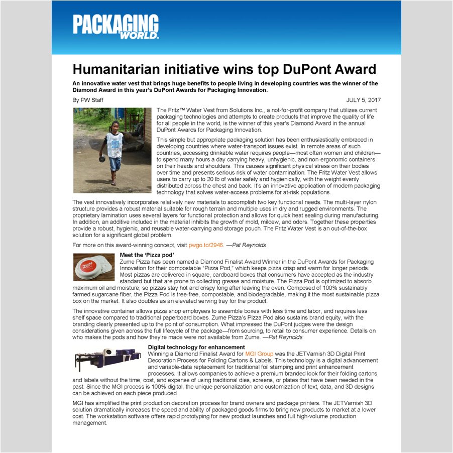 AWARD & COMPETITION PROMOTION    Coverage of the 2017  DuPont Awards for Packaging Innovation  including the Fritz Water Vest, an innovative application of packaging technology that improves the lives of at-risk populations with limited access to clean water