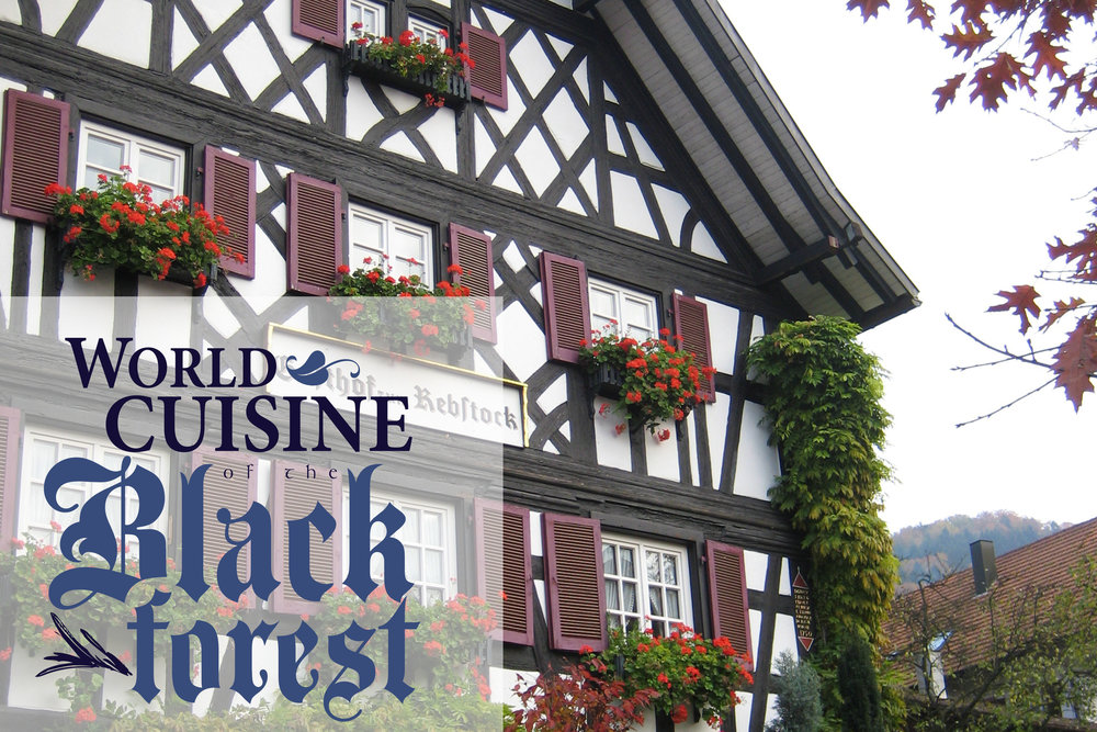 World Cuisine of the Black Forest