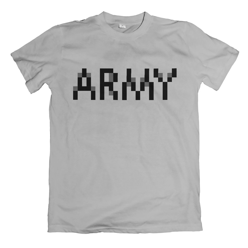 ARMY  - You're in the army, now.