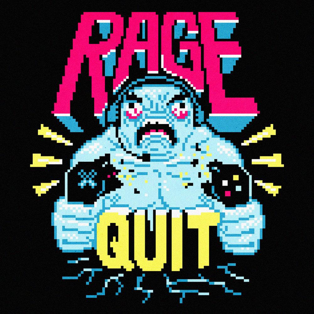 RAGE QUIT -