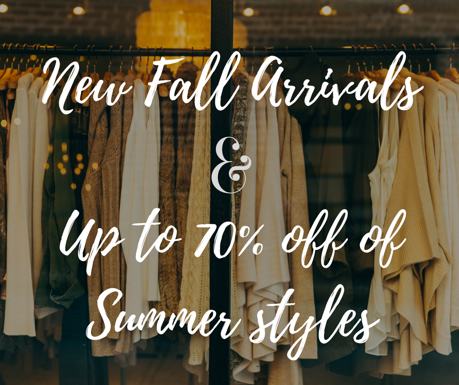 New Fall ArrivalsUp to 70% off of Summer styles.png