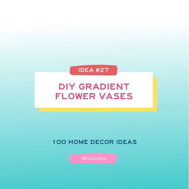 27/100 - Home Decor Idea #27: DIY GRADIENT FLOWER VASES 😍✨ . Your flowers will look so beautiful displayed on this vases! . . #heybelina #100dayproject #100homedecorideas #homedecor #homedecorideas