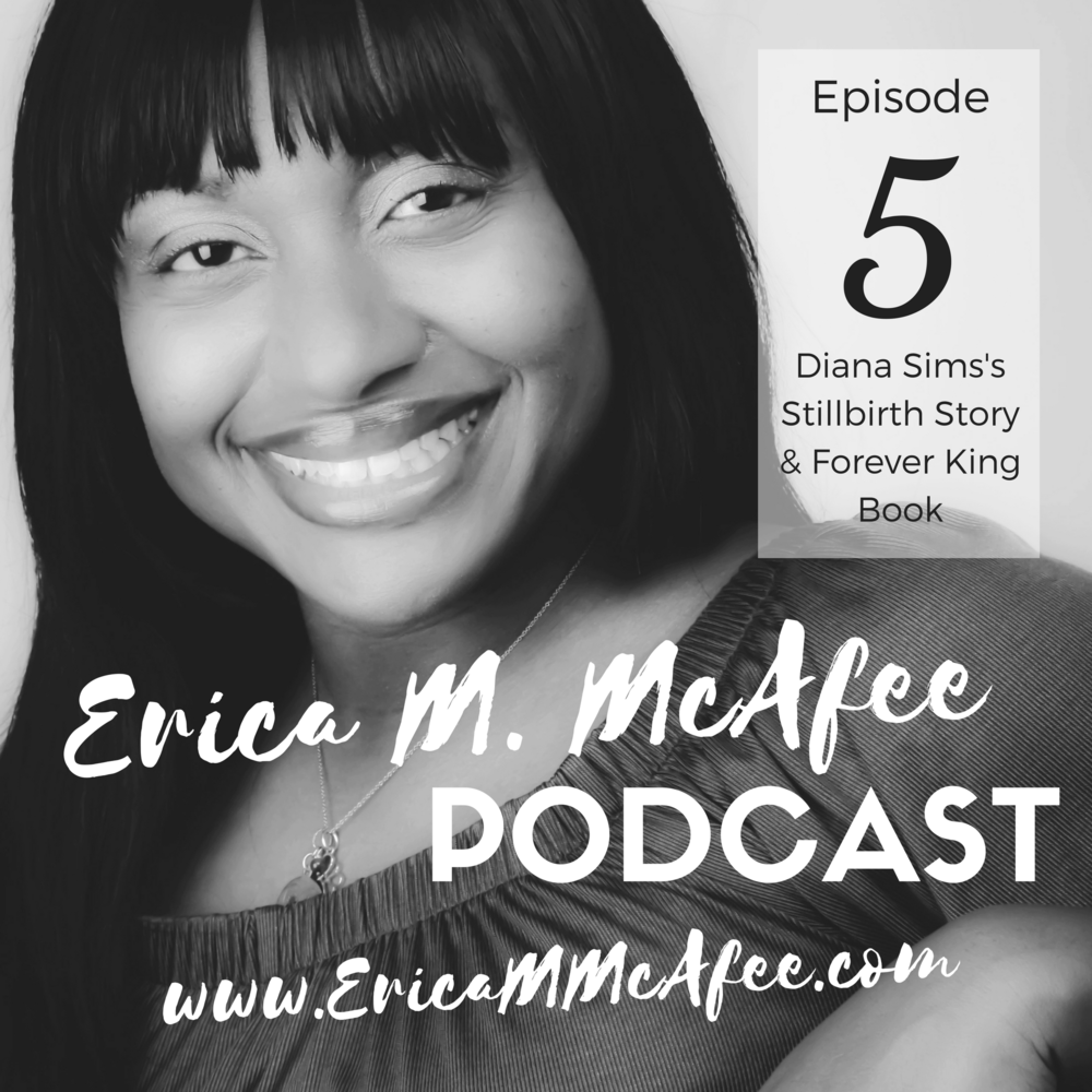 Diana Sims Stillbirth Erica M McAfee Podcast