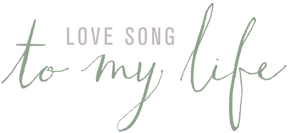 Love Song to My Life