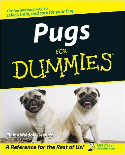 Pug Training Book For Dummies!
