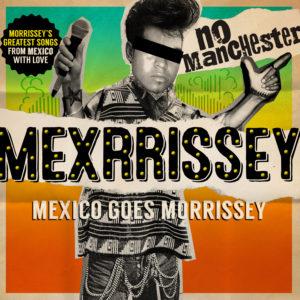 mexrrissey-no-manchester