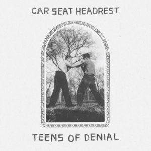 car-seat-headrest-teens-of-denial