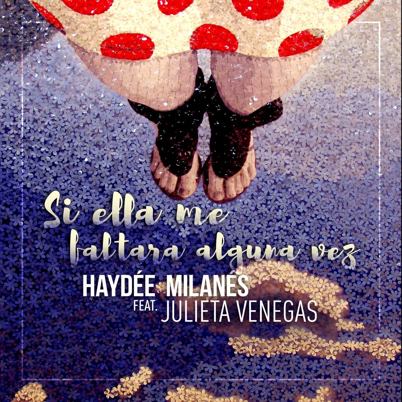 Si ella me faltara alguna vez-Hayde_ e Milanés feat. Julieta Venegas