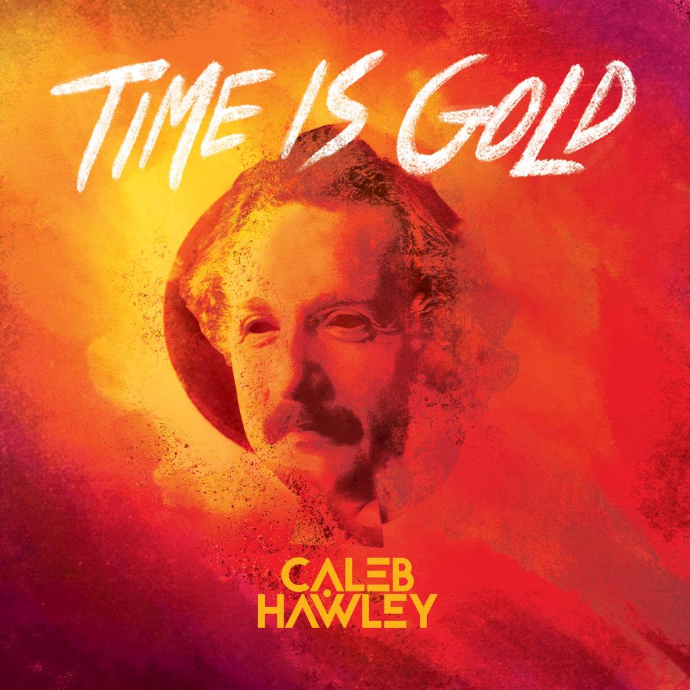 Caleb Hawley_Single_Time is Gold_RGB_1600x1600_72DPI.jpg