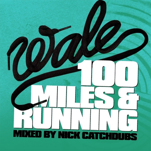 Wale_100_Miles_and_Running-front-large