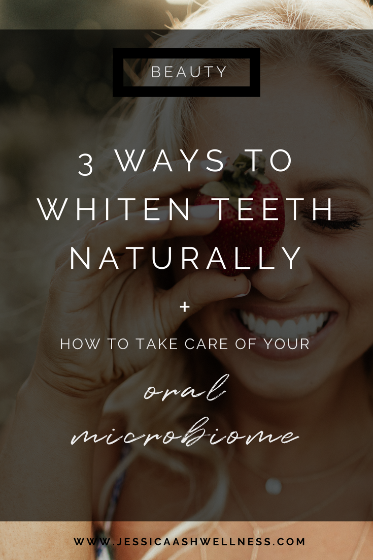 3 Ways To Whiten Teeth Naturally How To Heal The Oral Microbiome