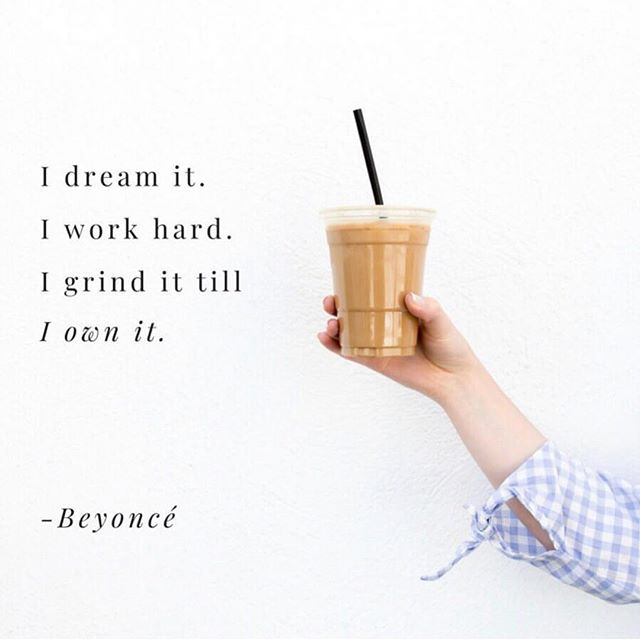 Repost from @luckyandlovely⁣ ⁣ I love a good #beyoncequote and some hump day inspo✨🤩⁣ ⁣ What are you working hard for today?! ⁣💕 ⁣ #beyonce #coffee #grind