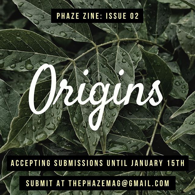 "Happy New Year!! 🎉✨Start off #2019 with new goals and projects. Submit your art to our PHAZE ZINE: Issue 02 by January 15th. The theme is ""Origins"" (history, culture, family, identity, etc.) Don't wait, start submitting today!! 🚨💛🍃"