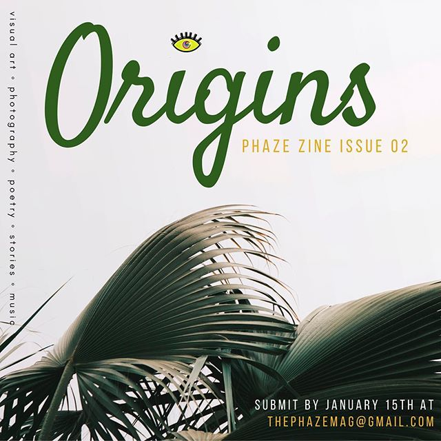 "Do you have art related to who you are and where you come from? Have you made art related to your family, culture, identity or ""Origins""? Submit any poetry, writing, photography, music or visual art related to our theme ""Origins"" to be featured in our PHAZE ZINE: Issue 02. Submit to thephazemag@gmail.com 📩🍃. We look forward to seeing your submissions!! —————————————————————— 📍Submit to: thephazemag@gmail.com with ""zine submission"" in the subject 📍Deadline: January 15th . . . . . . . . . . . #phaze #zine #submit #art #issue #print #magazine #artcall #photography #design #painting #drawing #music #poetry #writing #submissions #creative #origin #january #2019 #interview #digital #photoshoot #nyc #dmv #international #visualart #places #history #culture"
