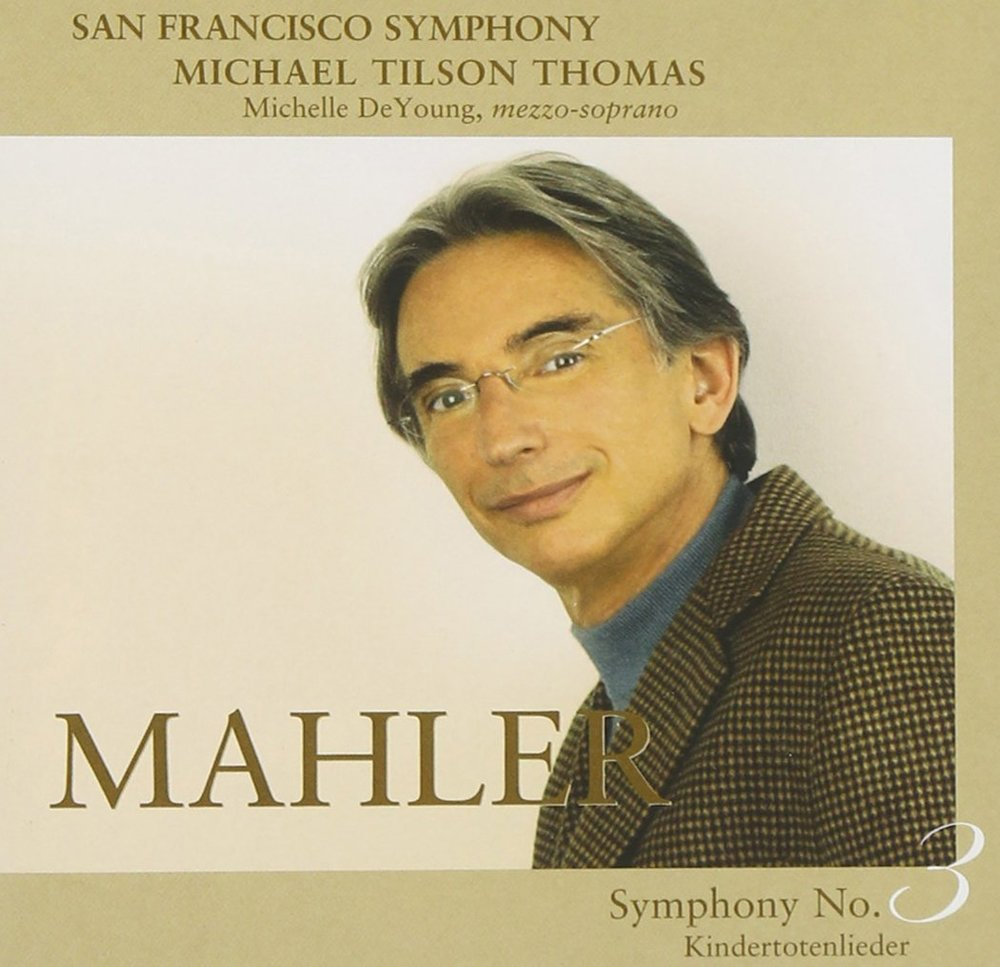 Mahler: Symphony No.3, Kindertotenlieder <br><small><i>w/San Francisco Symphony and Michael Tilson Thomas</small></i>