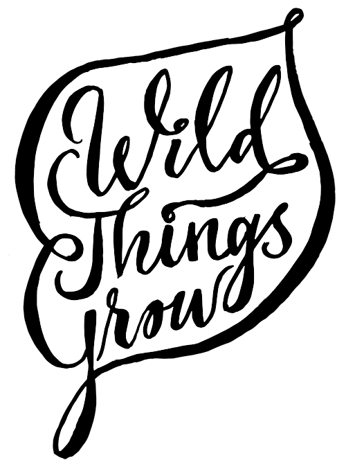 Wild Things Grow