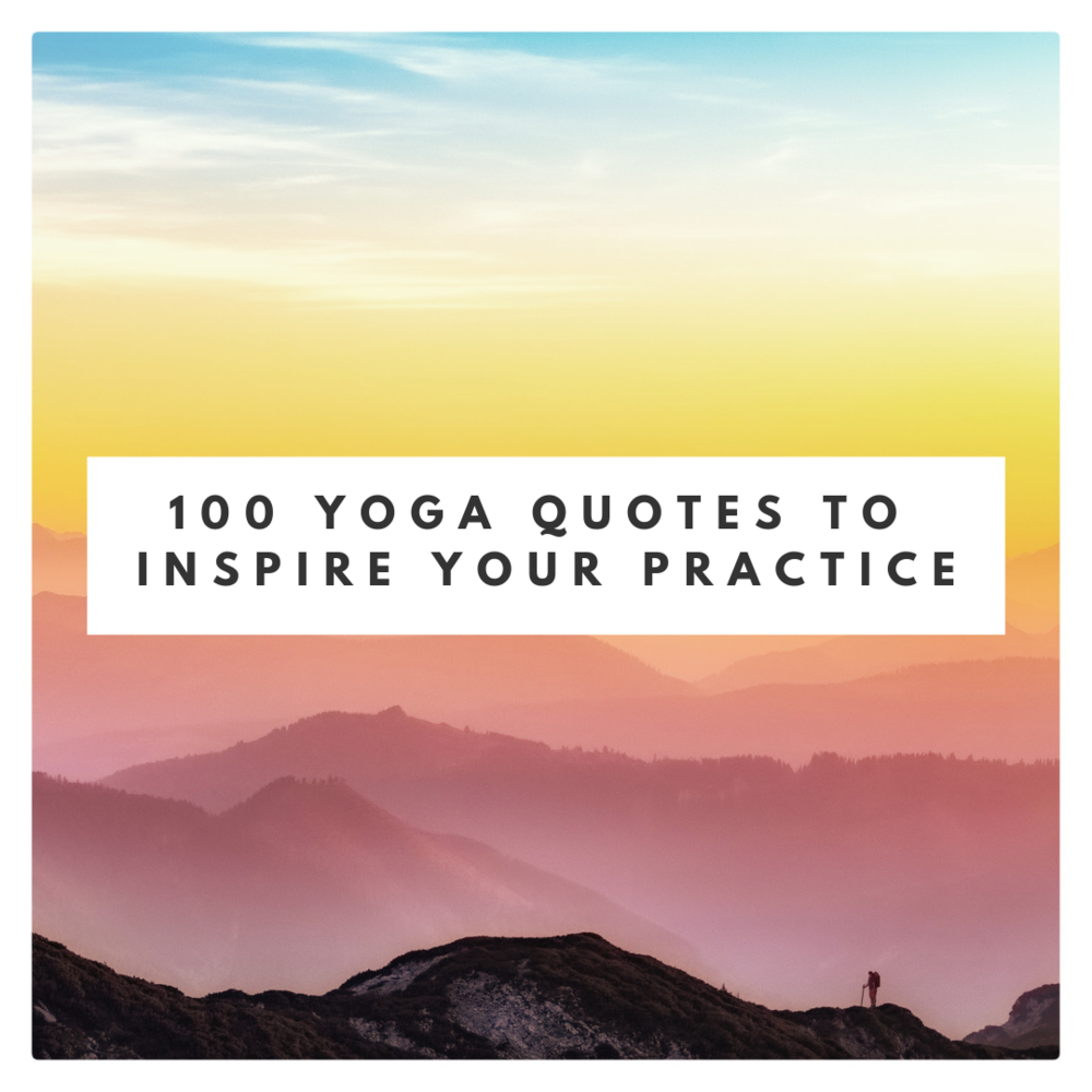 100 yoga quotes to inspire your practice.png