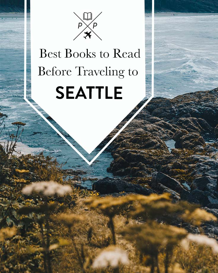 Best Books to Read Before Traveling to Seattle