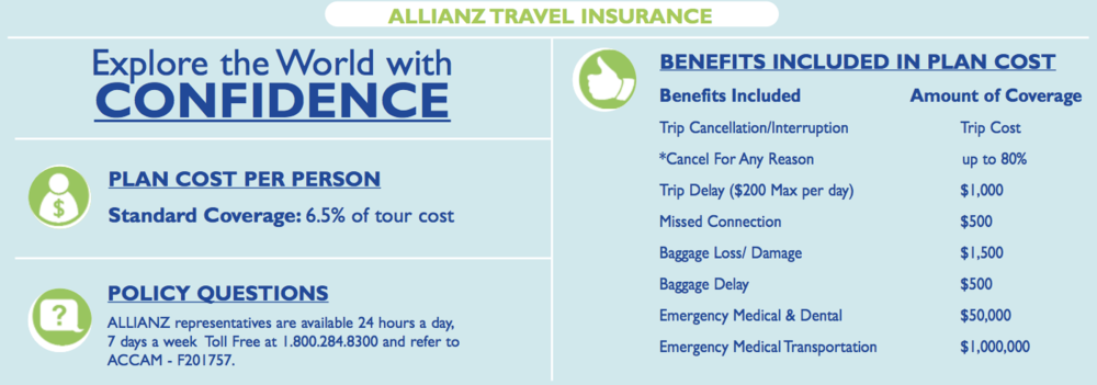 *Cancel for Any Reason coverage is available and would refund passengers 80% of their trip cost.  Cancel for Any Reason insurance must be purchased at or before Final Payment.