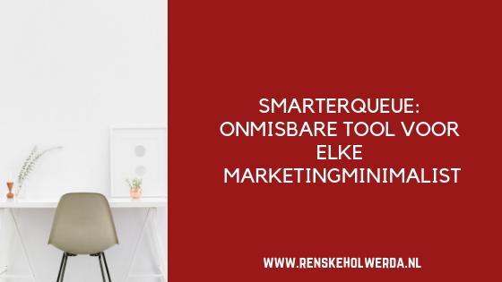 Smarterqueue onmisbare tool voor elke marketingminimalist
