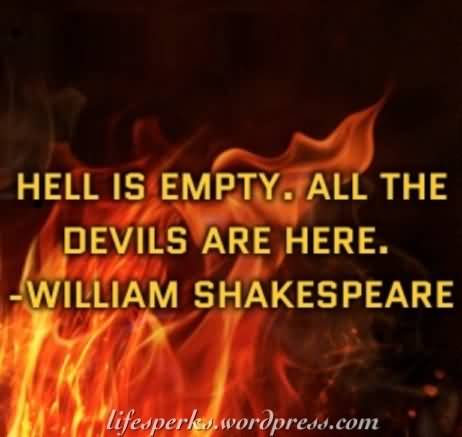 beautiful-unemployment-quote-hell-is-empty-all-the-devils-are-here