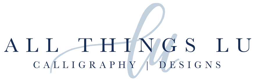 ALL THINGS LU | Calligraphy + Design