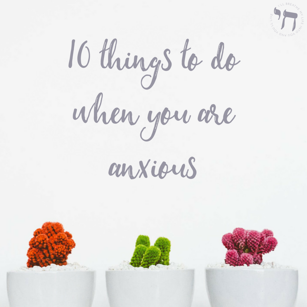 10 things to do when you are anxious.png