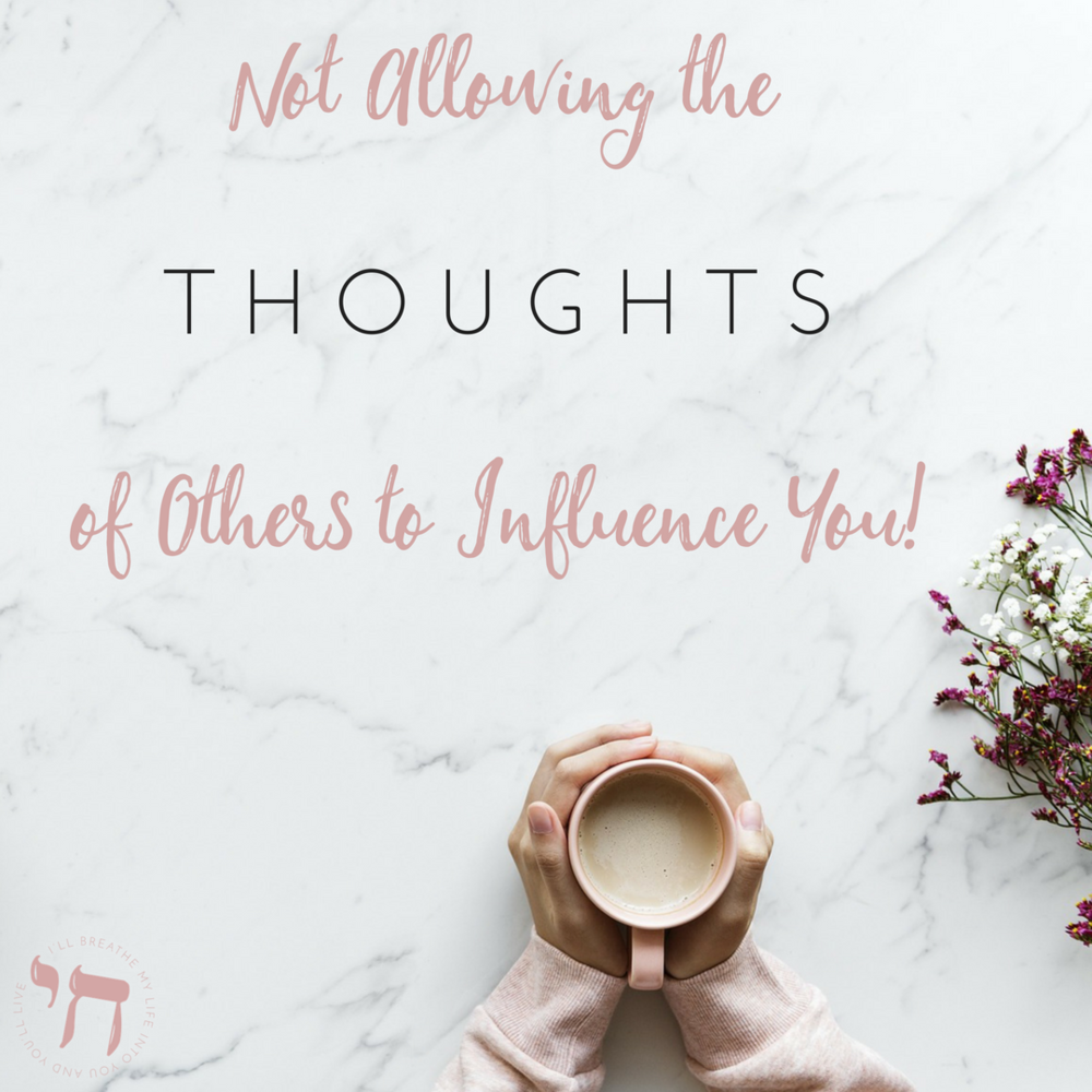 Not Allowing the Thoughts of Others to Influence You..png