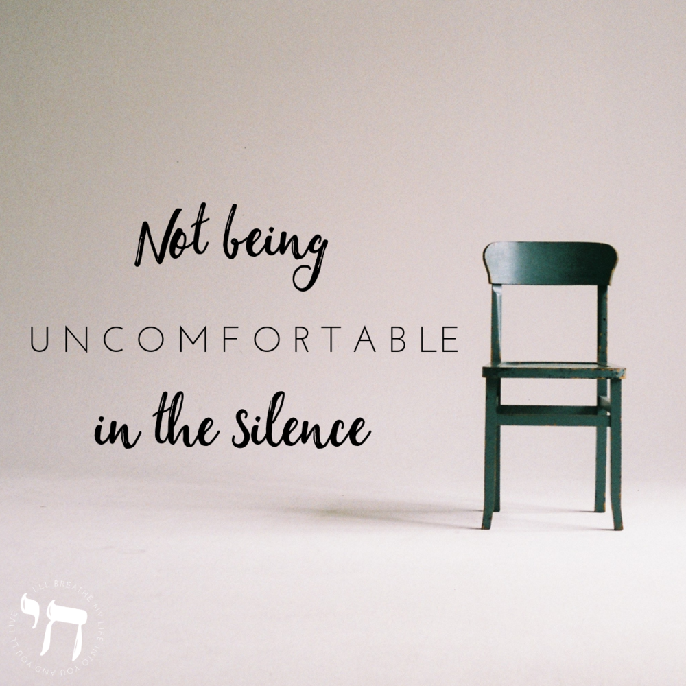 Not being uncomfortable in the silence.png