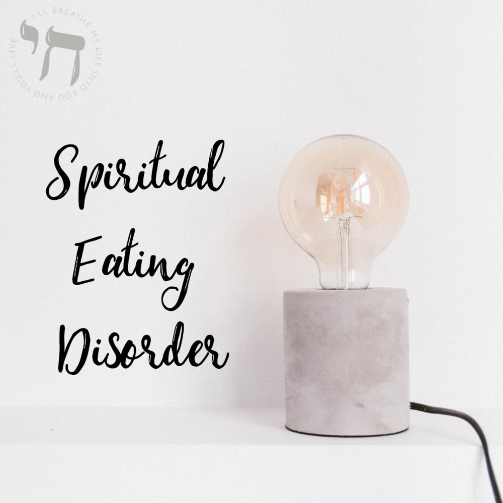 Spiritual Eating Disorder.png