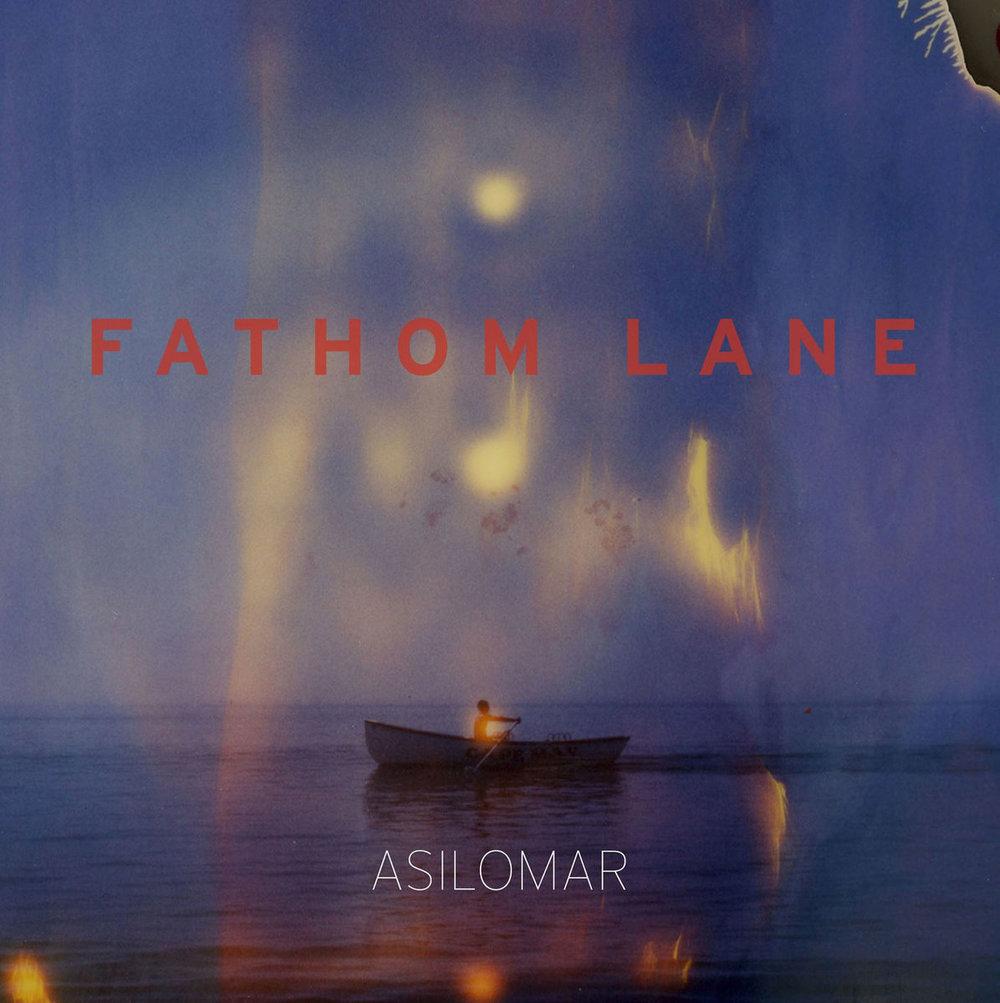 Fathom Lane :: Asilomar (2017)
