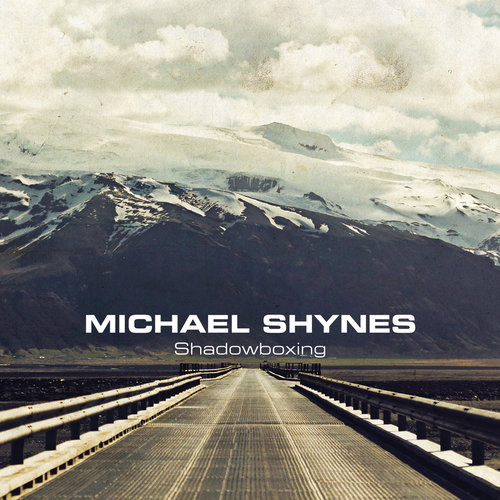 Michael Shynes :: Shadowboxing (Tracks 3, 7, 11) (2016)