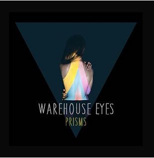 Warehouse Eyes :: Prisms (Tracks 1, 4, 5) (2015)