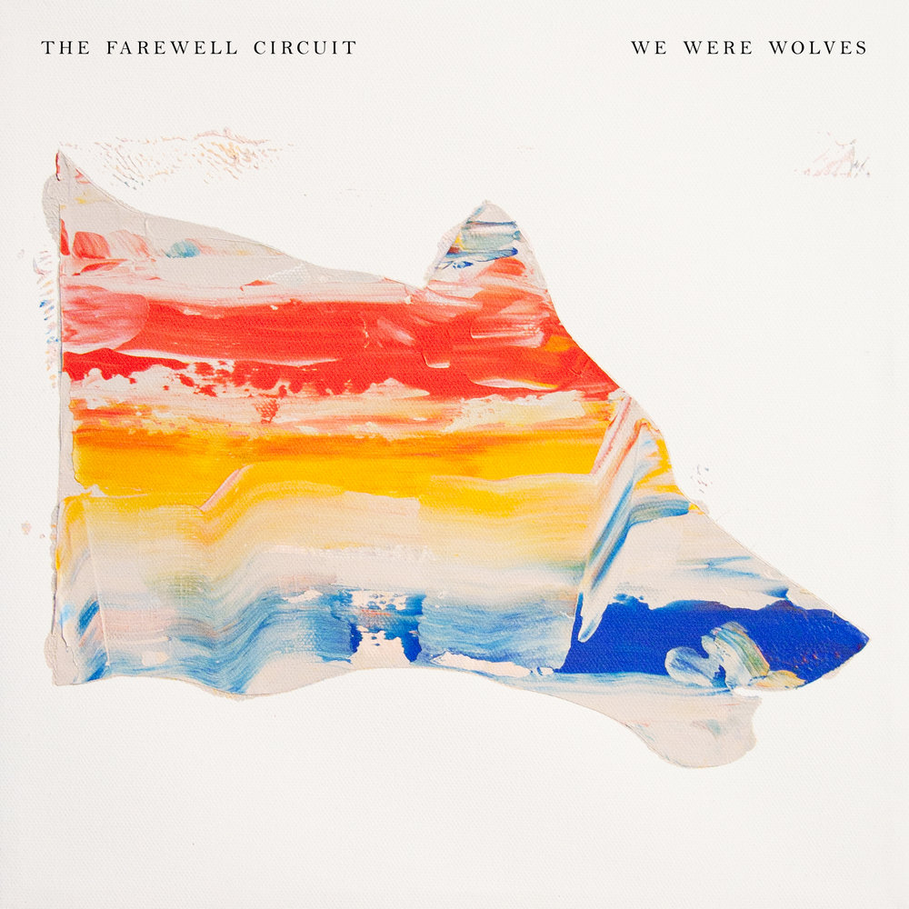 The Farewell Circuit :: We Were Wolves (2013)