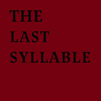 The Last Syllable.jpg