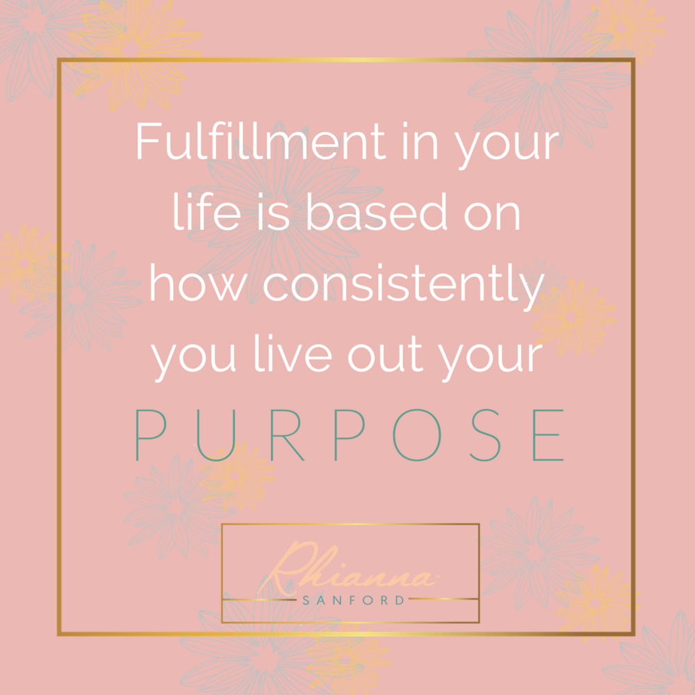 true fulfillment is connected to YOUR unique purpose. -