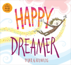 Written and Illustrated by Peter H. Reynolds  While the world tells us to sit still, to follow the rules, and to color inside the lines,   Happy Dreamer   celebrates all those moments in between when the mind and spirit soar and we are free to become our own true dreamer maximus.