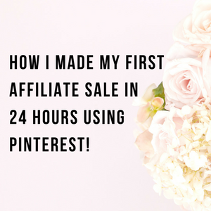 How I Made My First Affiliate Sale In 24 Hours Using Pinterest!