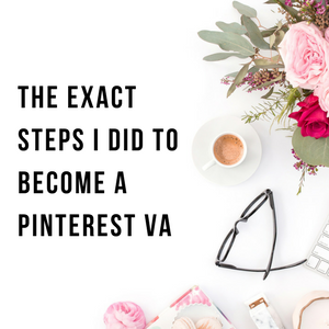 The Exact Steps I Did To Become A Pinterest VA | Freelancing Tip