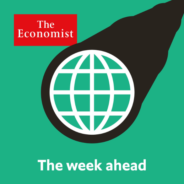 The Week Ahead | The Economist