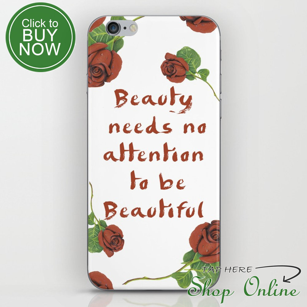 beauty-needs-no-attention-to-be-beautiful-phone-skins.JPG