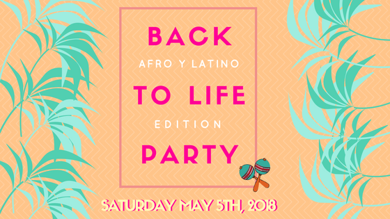 Back to Life Party_ Afro_Latino Edition Draft.png