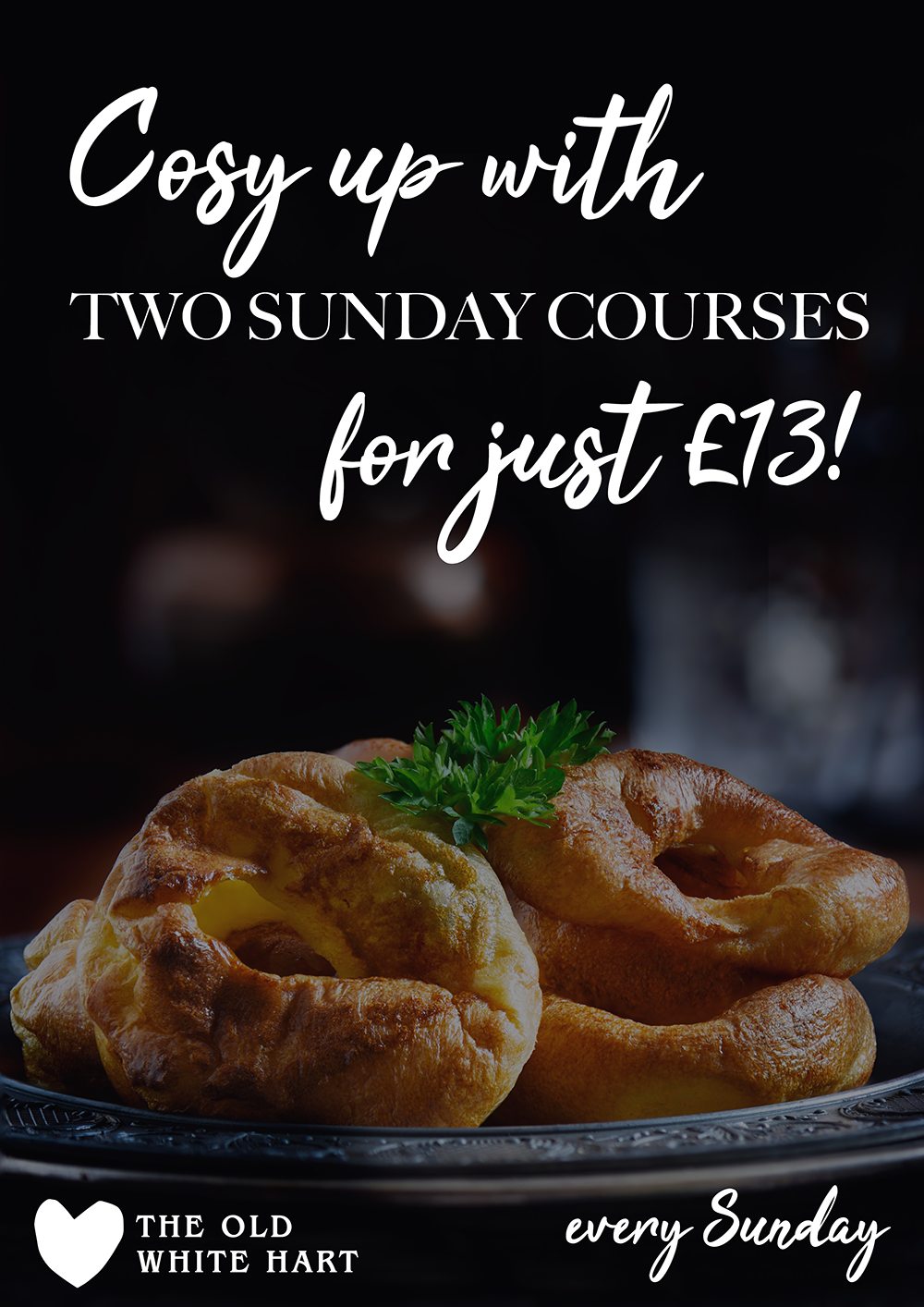 Cosy up with someone this sunday… - You can come along and enjoy two courses from our Sunday menu…every Sunday, for just £13!Come and enjoy one of our succulent Sunday roasts, with a warming starter or a tempting delicious dessert!Every Sunday, from 12pm till 9pm